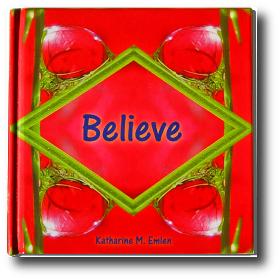 Believe - A Children's Book by Katharine Emlen